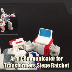 Download free 3D print files  Arm Communicator for Transformers Siege Ratchet , FunbieStudios