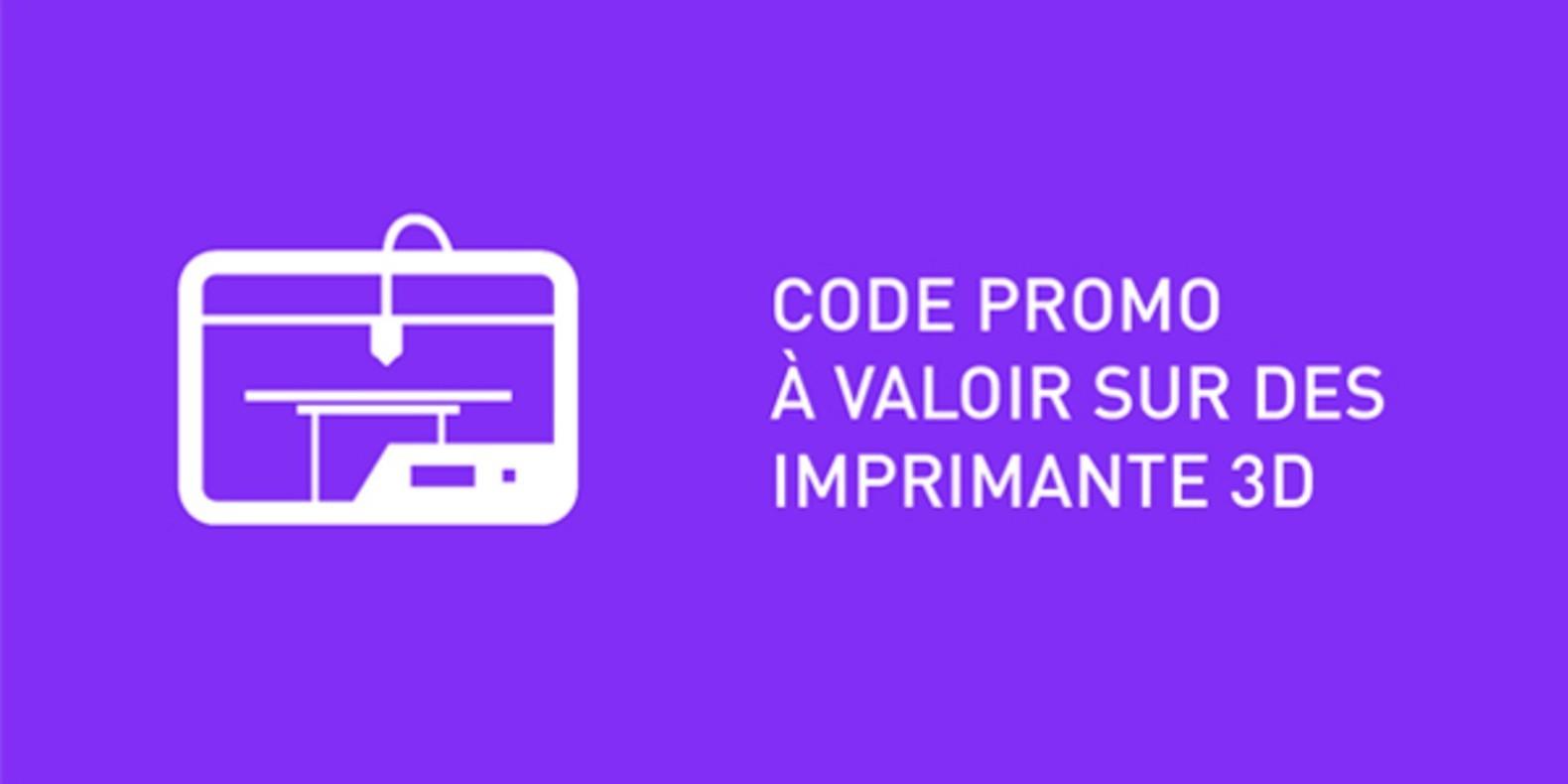 Code promo sur des imprimantes 3D