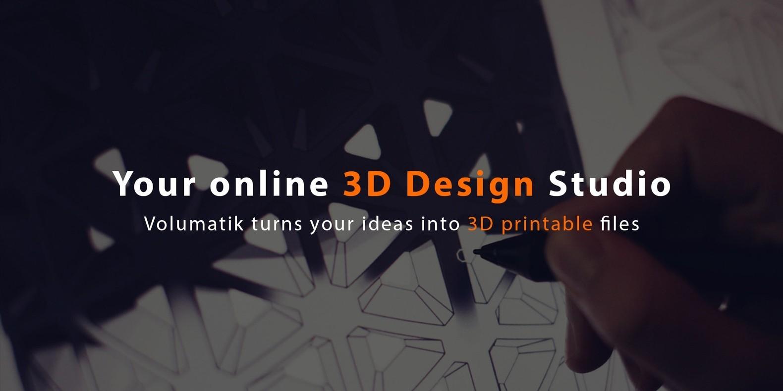 Rencontrez Volumatik • le studio de conception 3D en ligne qui transforme vos idées en fichiers imprimables en 3D.