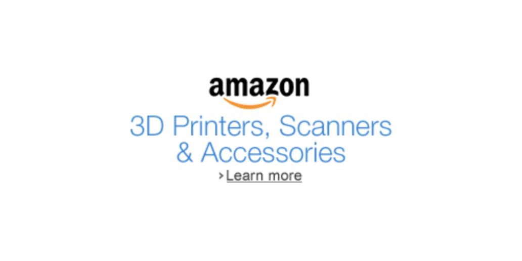 PUB • Achetez les meilleures imprimantes 3D, scanners 3D et filaments sur Amazon