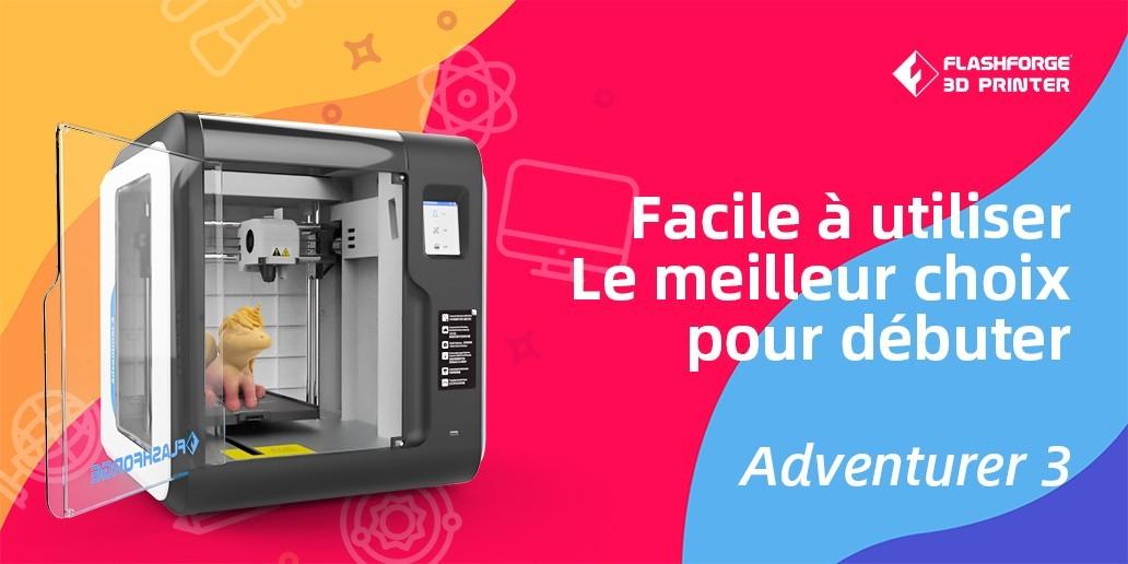 PUB • Flashforge • Adventurer3 est le meilleur choix d'imprimante 3D pour la famille, l'école, l'atelier et les débutants en impression 3D.