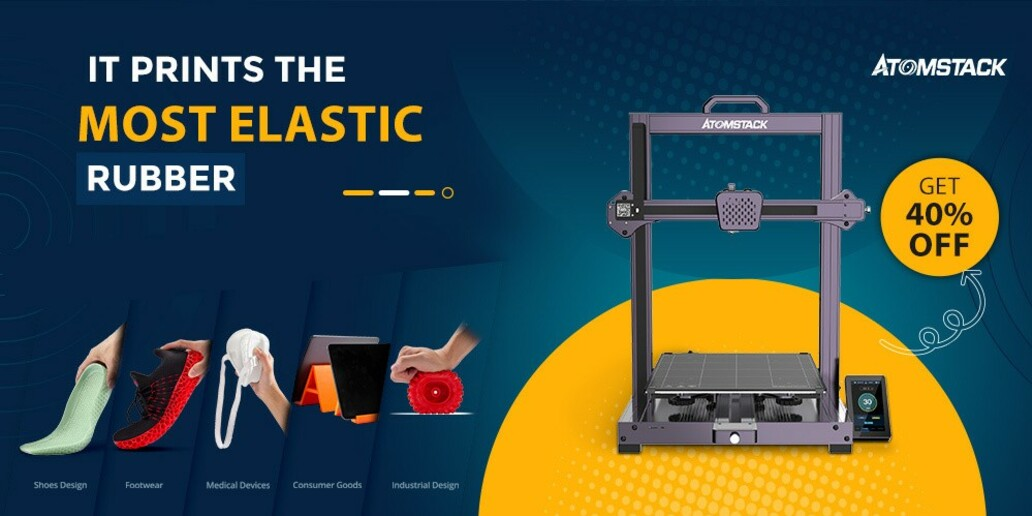 PUB • Atomstack • La première imprimante 3D caoutchouc au monde