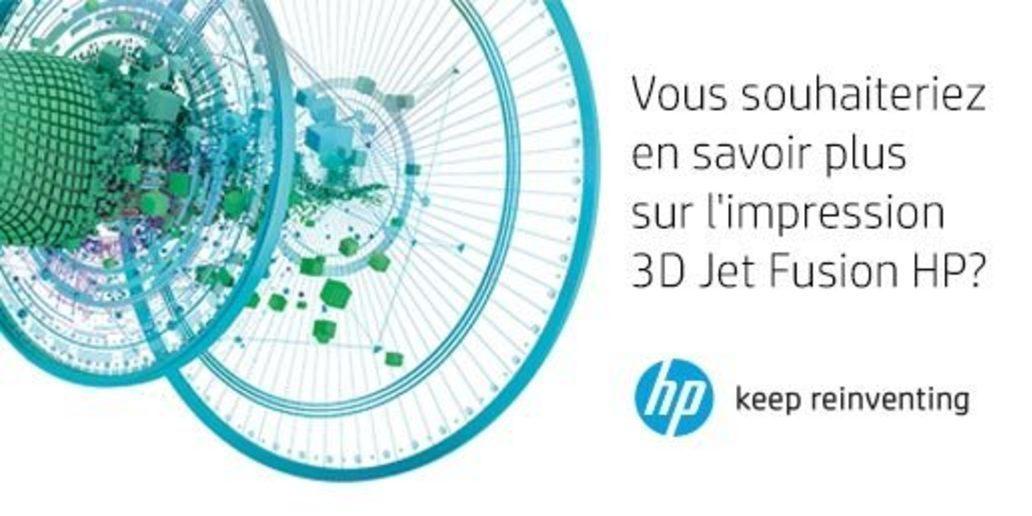 Pub • HP • Découvrez l'Impression 3D HP Jet Fusion