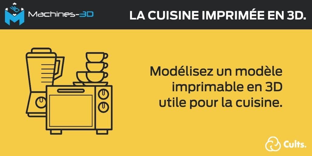 Concours • La cuisine imprimée en 3D